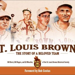St. Louis Browns - The Story Of A Beloved Team (2) (002)